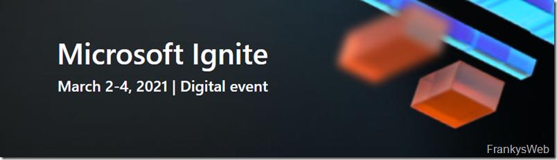 Tipp: Microsoft Ignite 2021 - Wieder als digitales Event